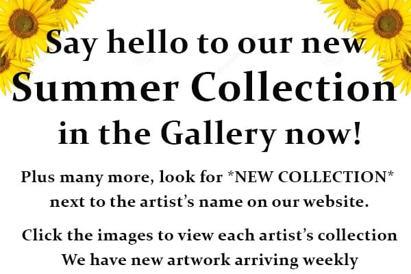 Say Hello to Our New Summer Collection in the Gallery Now!