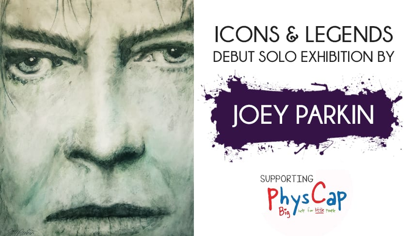 Icons & Legends | The Debut Exhibition by Joey Parkin | Sunday 21st May 2017